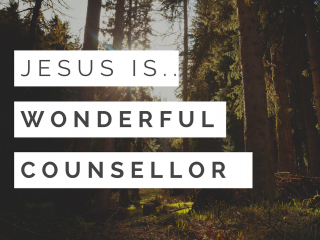 Jesus is the Wonderful Counsellor