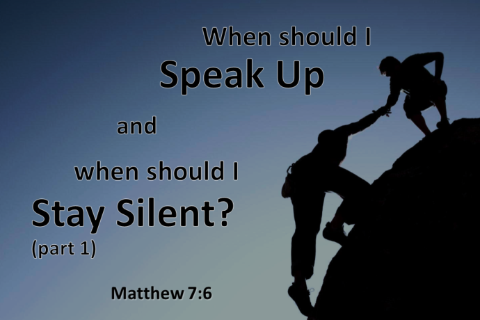 When to Speak Up & When to Stay Silent: Part 1
