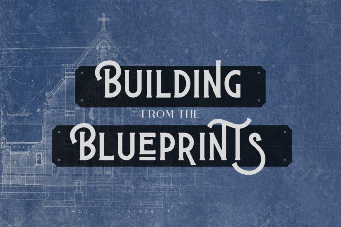 Building from the Blueprints: Part 4