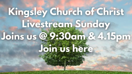 Kingsley Church of Christ Livestream Sunday @ 9.30am