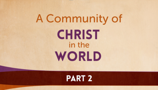 A Community of Christ in the World pt 2