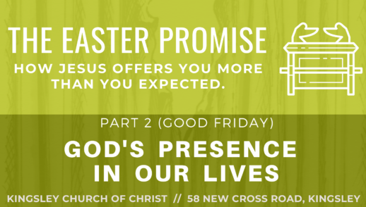 The Easter Promise pt 2 - God's Presence in our Lives